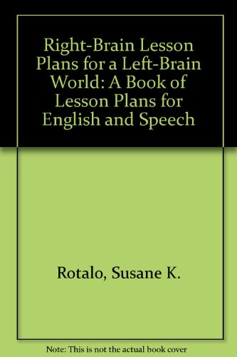 9780398046828: Right-Brain Lesson Plans for a Left-Brain World: A Book of Lesson Plans for English and Speech