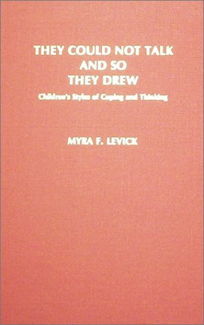 9780398048006: They Could Not Talk and So They Drew: Children's Styles of Coping and Thinking