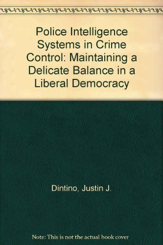 9780398048303: Police Intelligence Systems in Crime Control: Maintaining a Delicate Balance in a Liberal Democracy