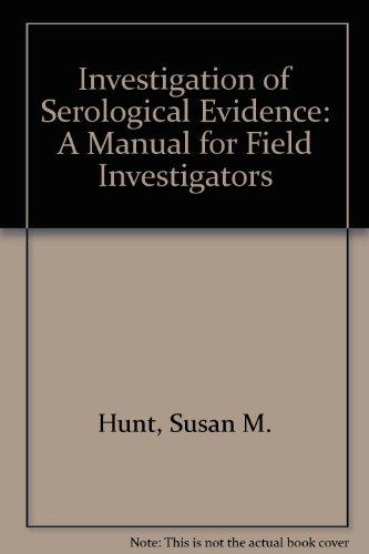 9780398049409: Investigation of Serological Evidence: A Manual for Field Investigators