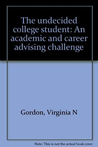 9780398049898: The undecided college student: An academic and career advising challenge