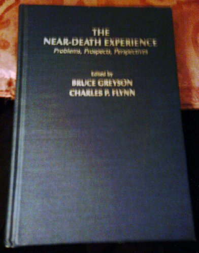 9780398050085: The Near-Death Experience: Problems, Prospects, Perspectives