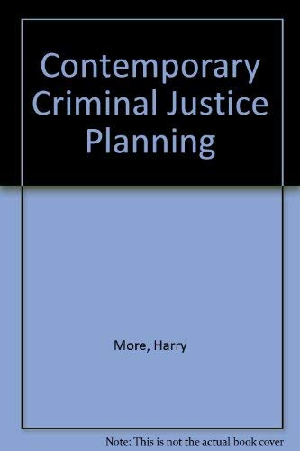 Contemporary Criminal Justice Planning (0398050090) by Harry More; Michael O'Neill