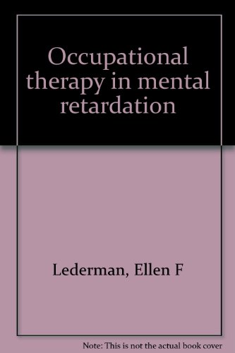 Occupational Therapy in Mental Retardation: Lederman, Ellen F.