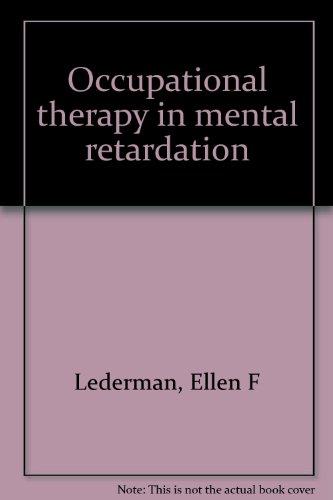 Occupational Therapy in Mental Retardation: Lederman, Ellen F.
