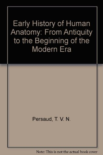 9780398050382: Early History of Human Anatomy: From Antiquity to the Beginning of the Modern Era