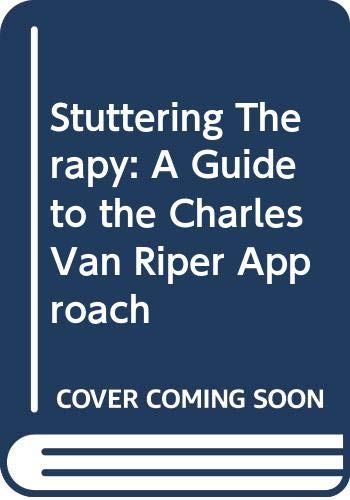 9780398051242: Stuttering Therapy: A Guide to the Charles Van Riper Approach