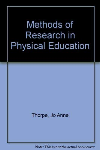 Methods of Research in Physical Education: Thorpe, Jo Anne
