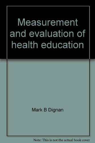 Measurement and evaluation of health education: Dignan, Mark B