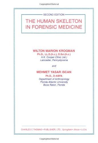 Human Skeleton in Forensic Medicine: Krogman, Wilton; Iscan,
