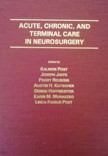 9780398052928: Acute, Chronic, and Terminal Care in Neurosurgery
