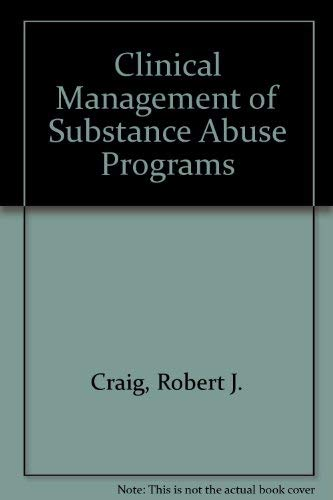 9780398053369: Clinical Management of Substance Abuse Programs