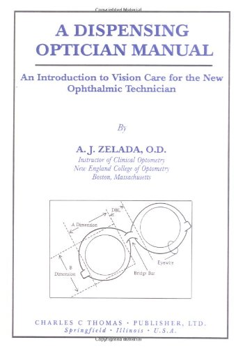 9780398053598: A Dispensing Optician Manual: An Introduction to Vision Care for the New Ophthalmic Technician