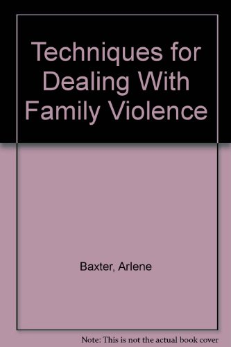 Techniques for Dealing With Family Violence: Arlene Baxter