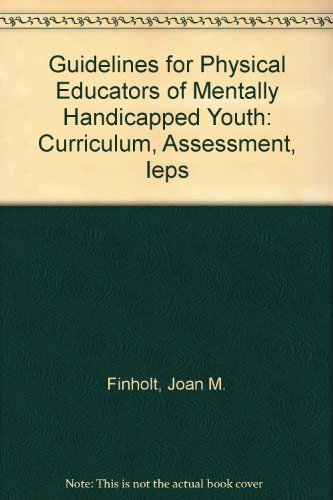 Guidelines for Physical Educators of Mentally Handicapped: Finholt, Joan M.,