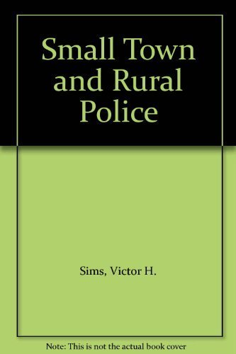 9780398054052: Small Town and Rural Police