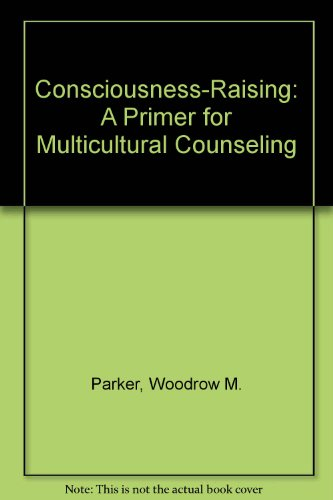9780398054168: Consciousness-Raising: A Primer for Multicultural Counseling