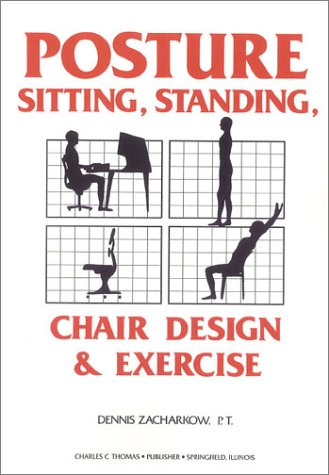 9780398054182: Posture: Sitting, Standing, Chair Design and Exercise