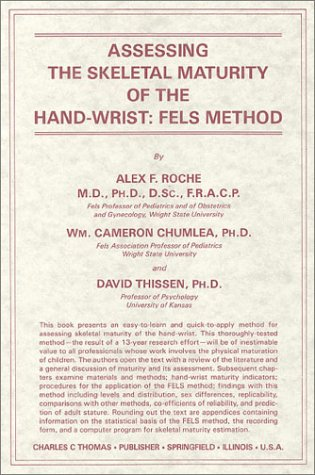 9780398054526: Assessing the Skeletal Maturity of the Hand Wrist: Fels Method