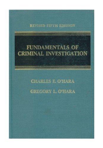 Fundamentals of criminal investigation: Charles E O'Hara