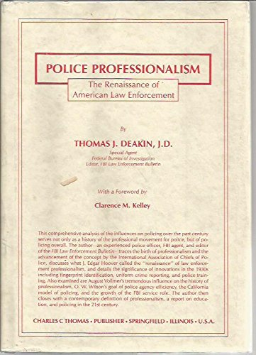 Police Professionalism: The Renaissance of American Law Enforcement: Deakin, Thomas J.