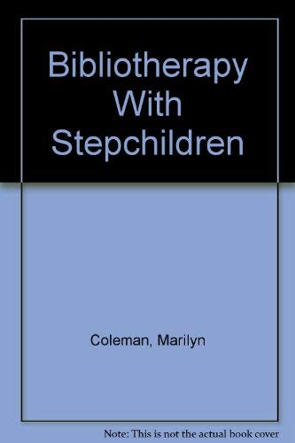 Bibliotherapy With Stepchildren: Coleman, Marilyn, Canong, Lawrence H.