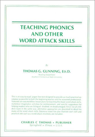 Teaching Phonics and Other Word Attack Skills: Gunning, Thomas G.