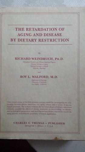 9780398054960: The Retardation of Aging and Disease by Dietary Restriction