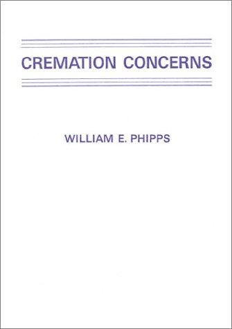 Cremation Concerns: Phipps, William E.
