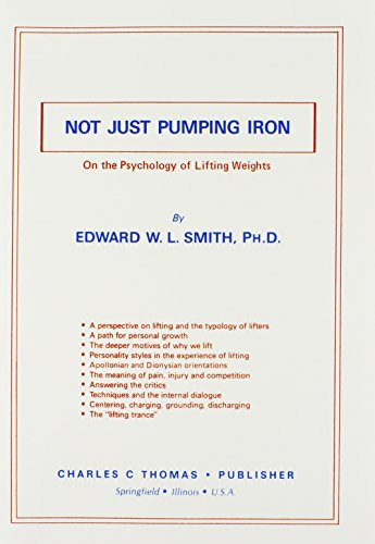 Not Just Pumping Iron: On the Psychology: Edward W. L.