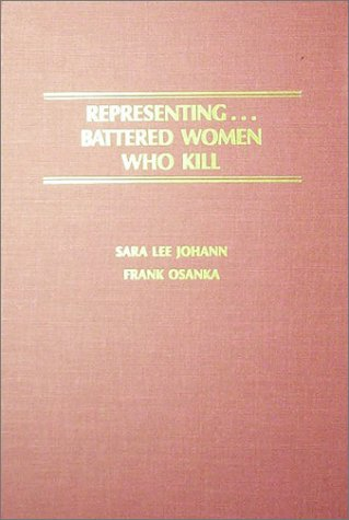 Representing Battered Women Who Kill: Johann, Sara Lee, and Frank Osanka