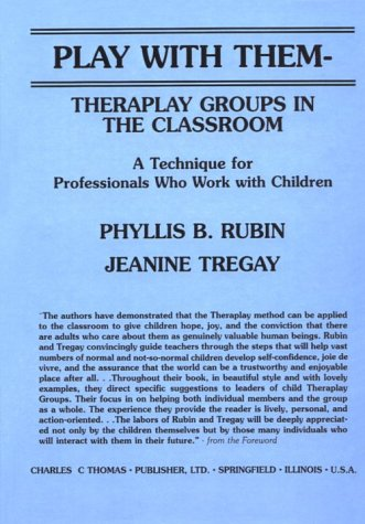 9780398055790: Play With Them: Theraplay Groups in the Classrooms : A Technique for Professionals Who Work With Children