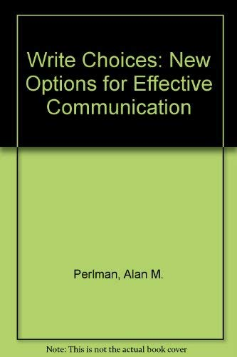 9780398055868: Write Choices: New Options for Effective Communication