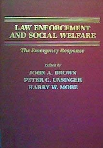 Law Enforcement and Social Welfare: The Emergency Response