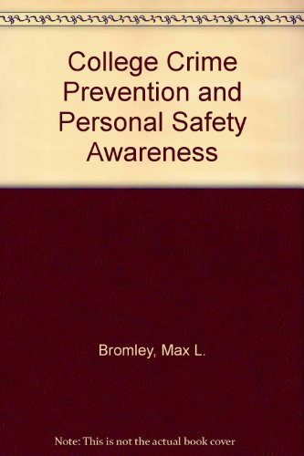 College Crime Prevention and Personal Safety Awareness: Bromley, Max L. ; Territo, Leonard