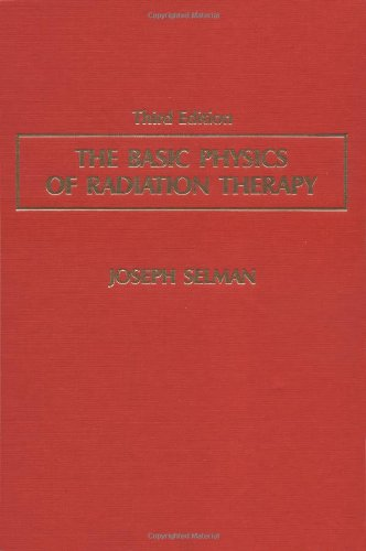9780398056858: The Basic Physics of Radiation Therapy