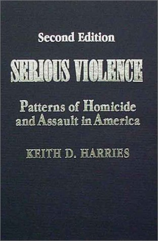9780398056926: Serious Violence: Patterns of Homicide and Assault in America