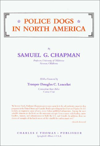 Police Dogs in North America: Chapman, Samuel G.