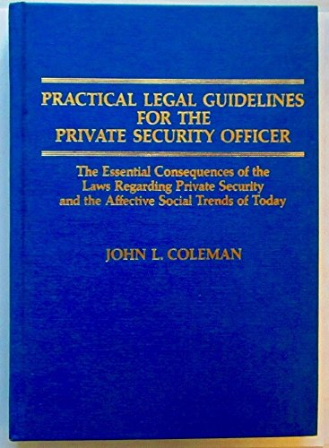 9780398056940: Practical Legal Guidelines for the Private Security Officer: The Essential Consequences of the Laws Regarding Private Security and the Affective Soci