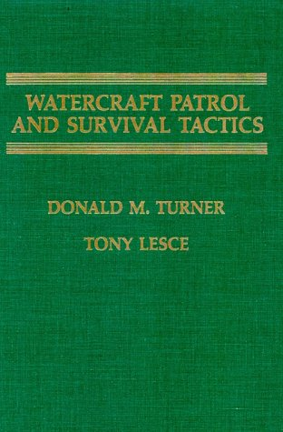 Watercraft Patrol and Survival Tactics: Turner, Donald M.,