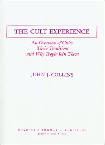 9780398057213: The Cult Experience: An Overview of Cults, Their Traditions and Why People Join Them