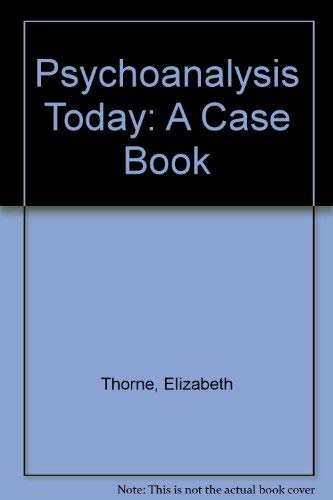 9780398057428: Psychoanalysis Today: A Case Book