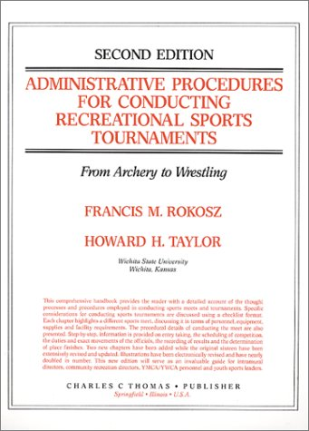 Administrative Procedures for Conducting Recreational Sports Tournaments: From Archery to Wrestling...