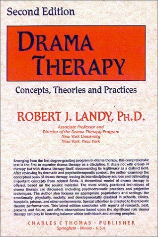 9780398059477: Drama Therapy: Concepts, Theories, and Practices
