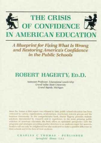 9780398059651: The Crisis of Confidence in American Education: A Blueprint for Fixing What Is Wrong and Restoring America's Confidence in the Public Schools