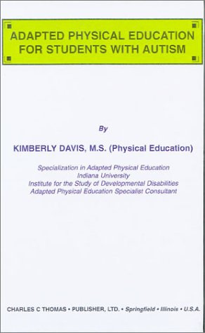 9780398060855: Adapted Physical Education for Students with Autism