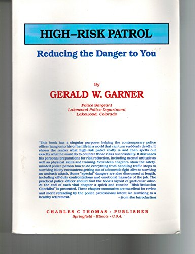 9780398061456: High-Risk Patrol: Reducing the Danger to You