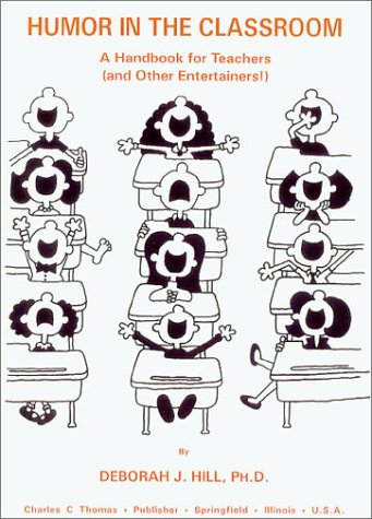 9780398063948: Humor in the Classroom: A Handbook for Teachers & Other Entertainers.