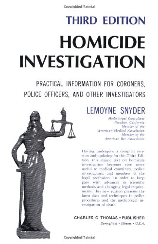 9780398064358: Homicide Investigation: Practical Information for Coroners, Police Officers, and Other Investigators
