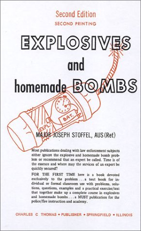 Explosives and Homemade Bombs (2nd Ptg.): Joseph Stoffel